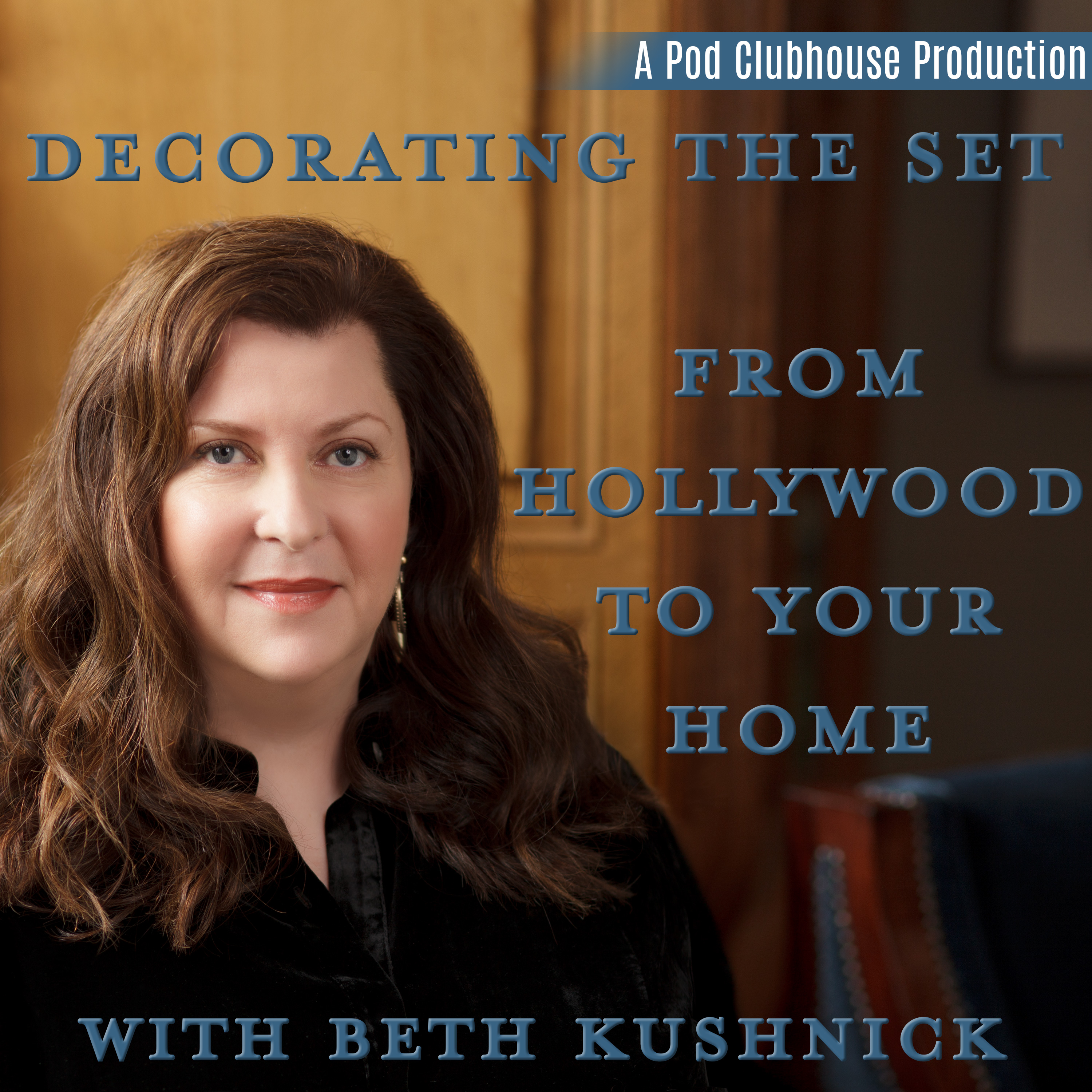 Decorating the Set: From Holly wood to Your Home with Beth Kushnick