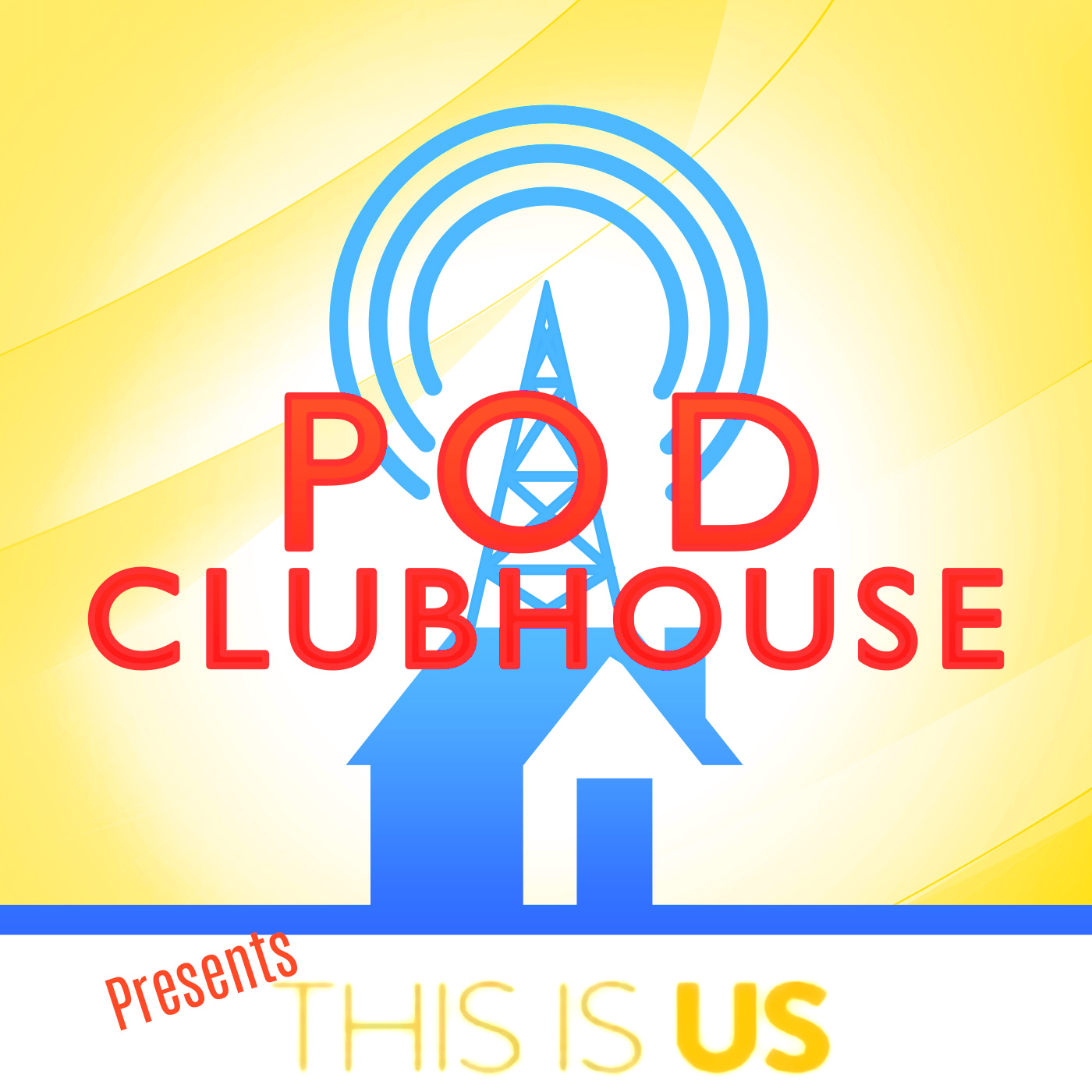 Pod Clubhouse Presents: This Is Us